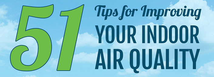 51 Tips For Improving Your Indoor Air Quality